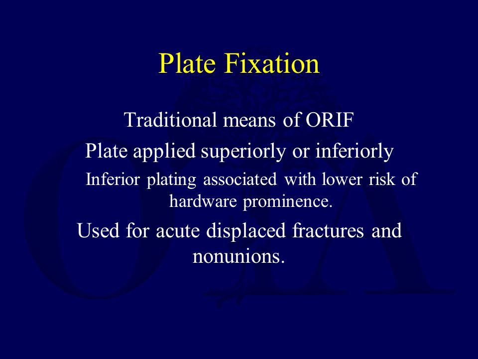 Plate Fixation Traditional means of ORIF