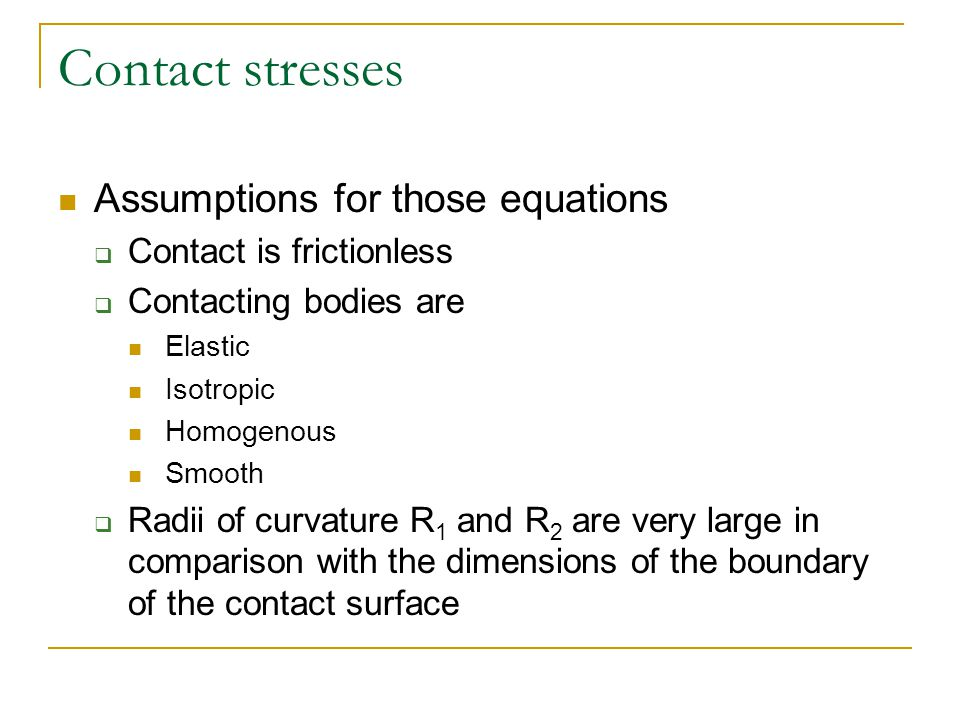 Contact stresses Assumptions for those equations