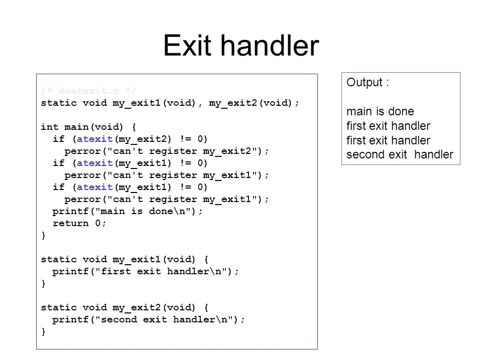 Exit handler Output : main is done first exit handler