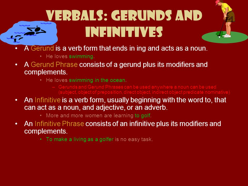 Verbals: Gerunds and Infinitives