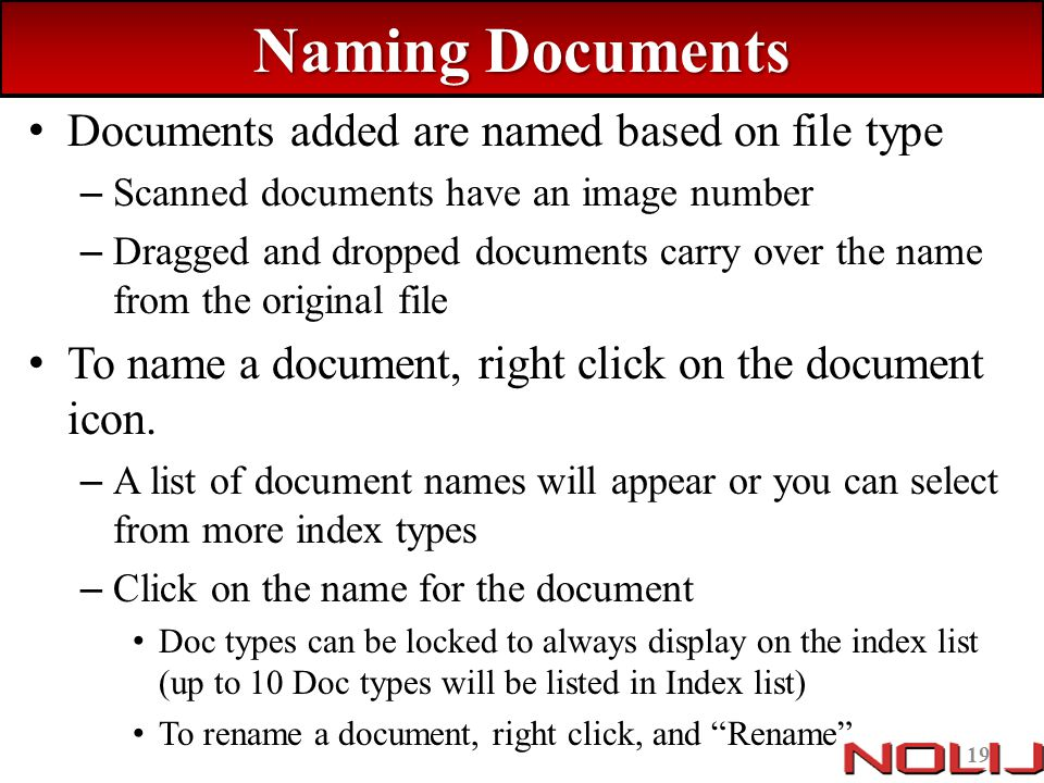Naming Documents Documents added are named based on file type