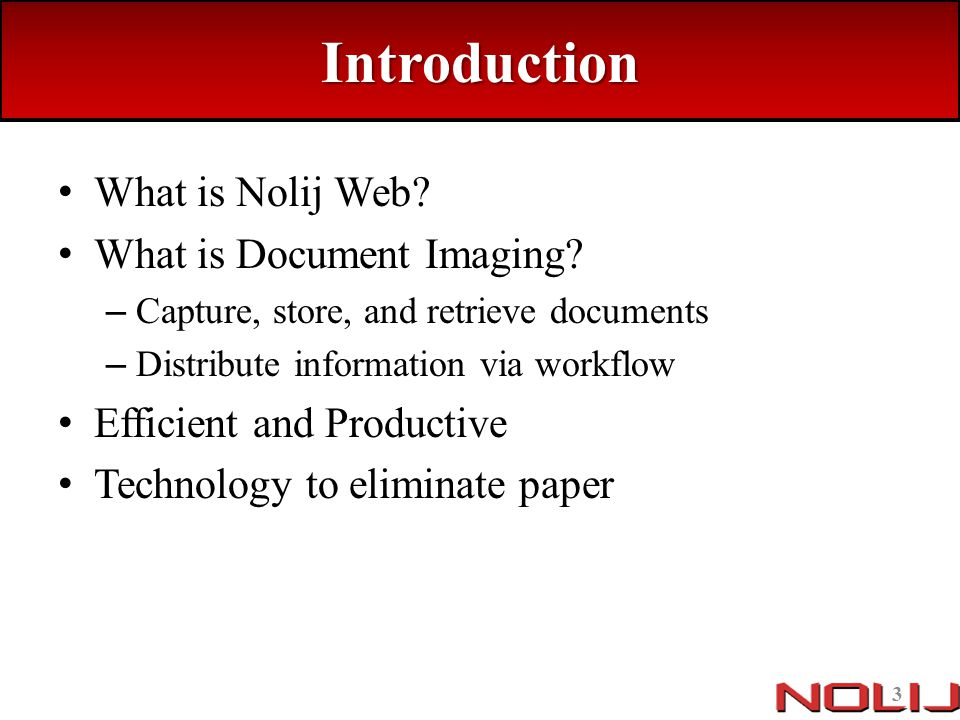 Introduction What is Nolij Web What is Document Imaging