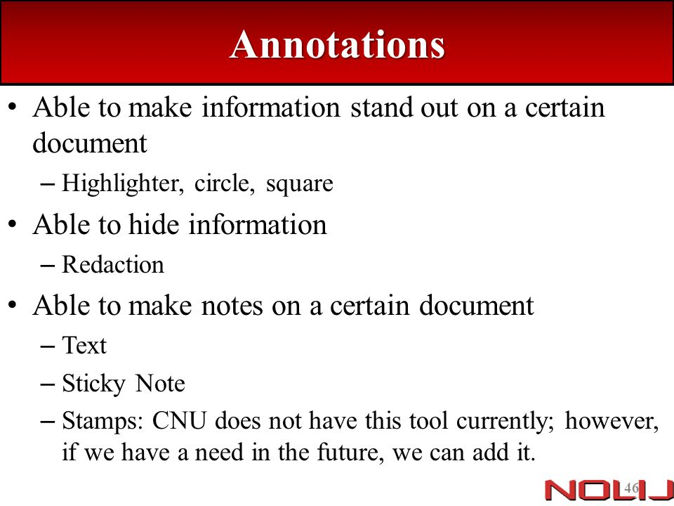 Annotations Able to make information stand out on a certain document