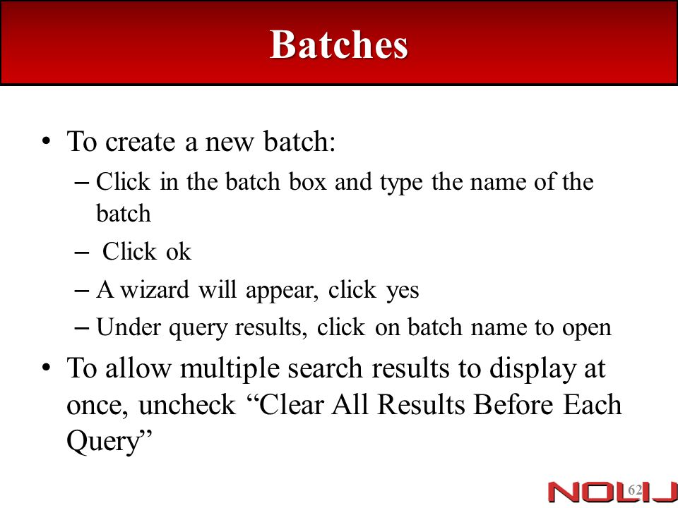 Batches To create a new batch: