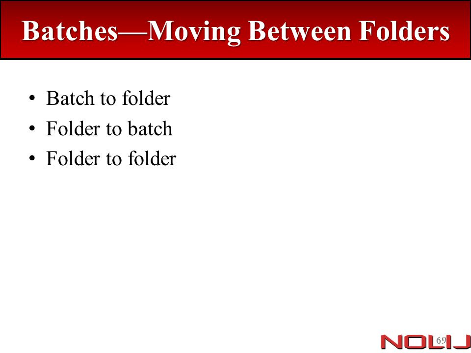 Batches—Moving Between Folders