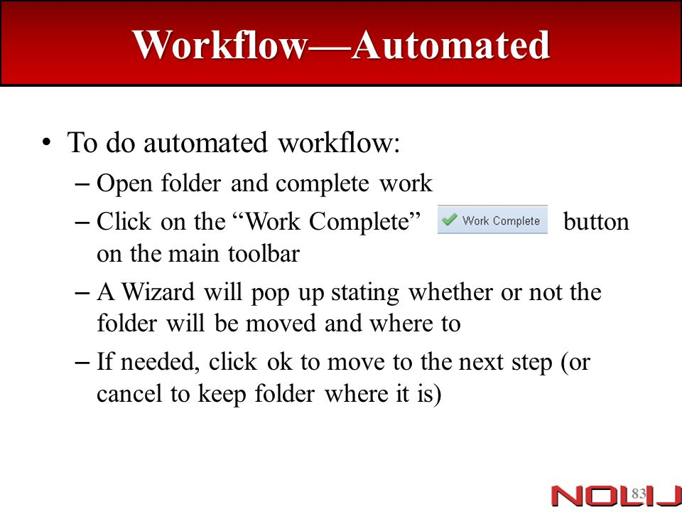 Workflow—Automated To do automated workflow: