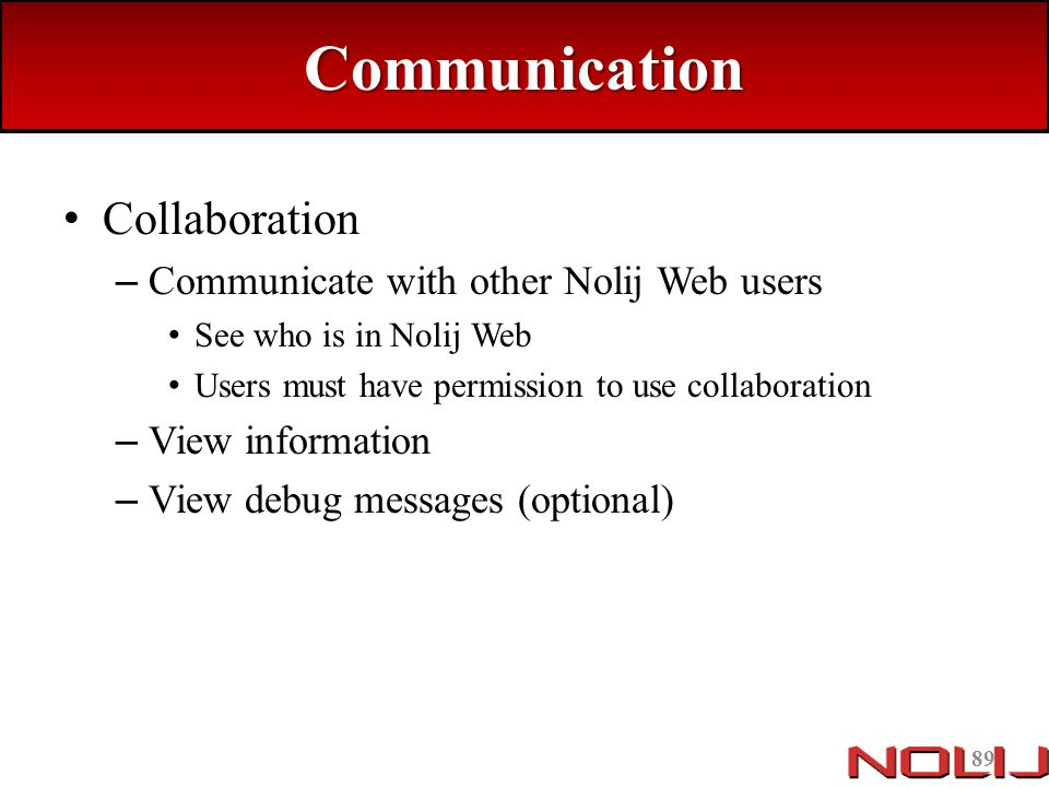 Communication Collaboration Communicate with other Nolij Web users