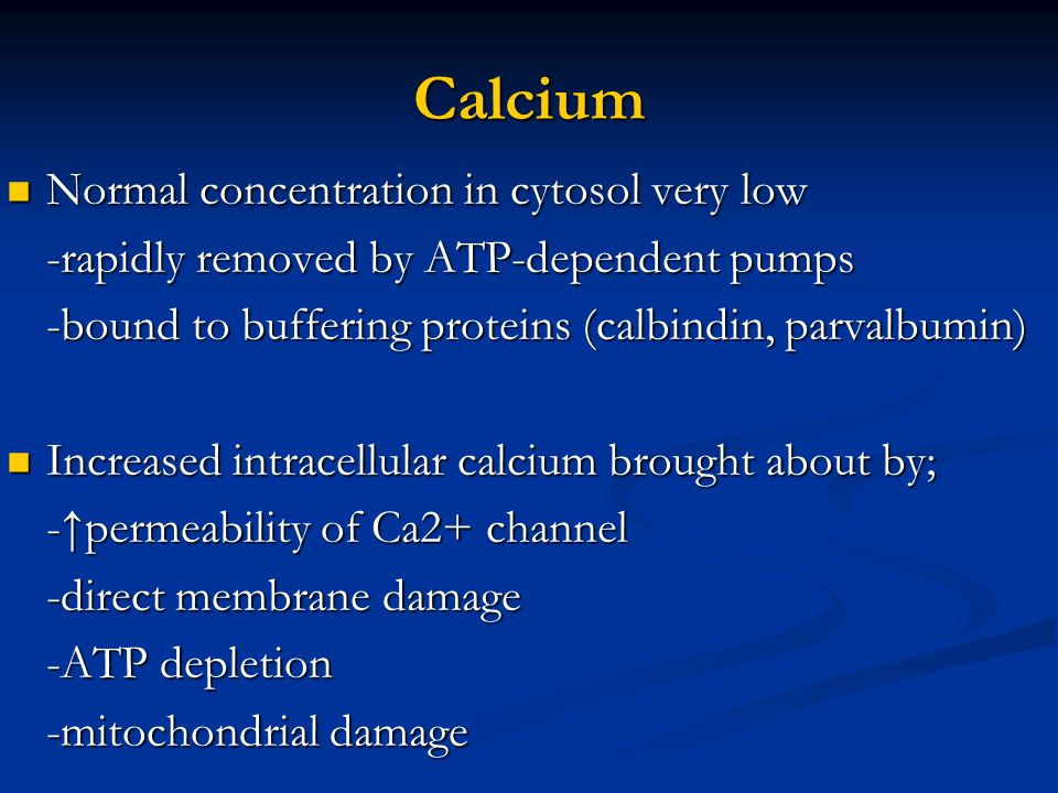 Calcium Normal concentration in cytosol very low
