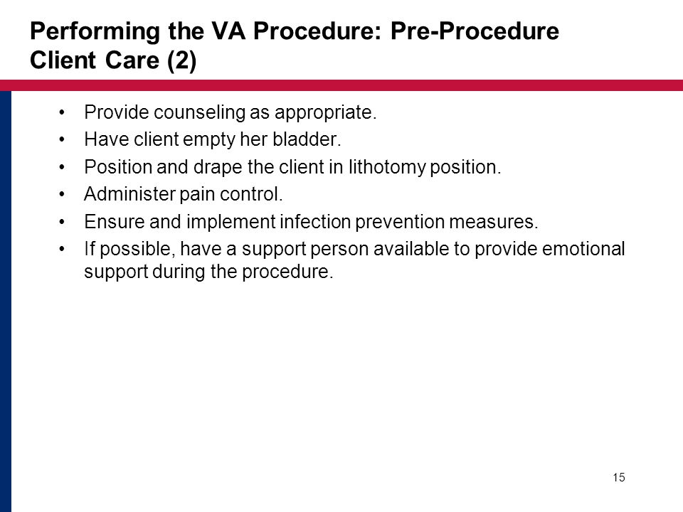 Performing the VA Procedure: Pre-Procedure Client Care (2)