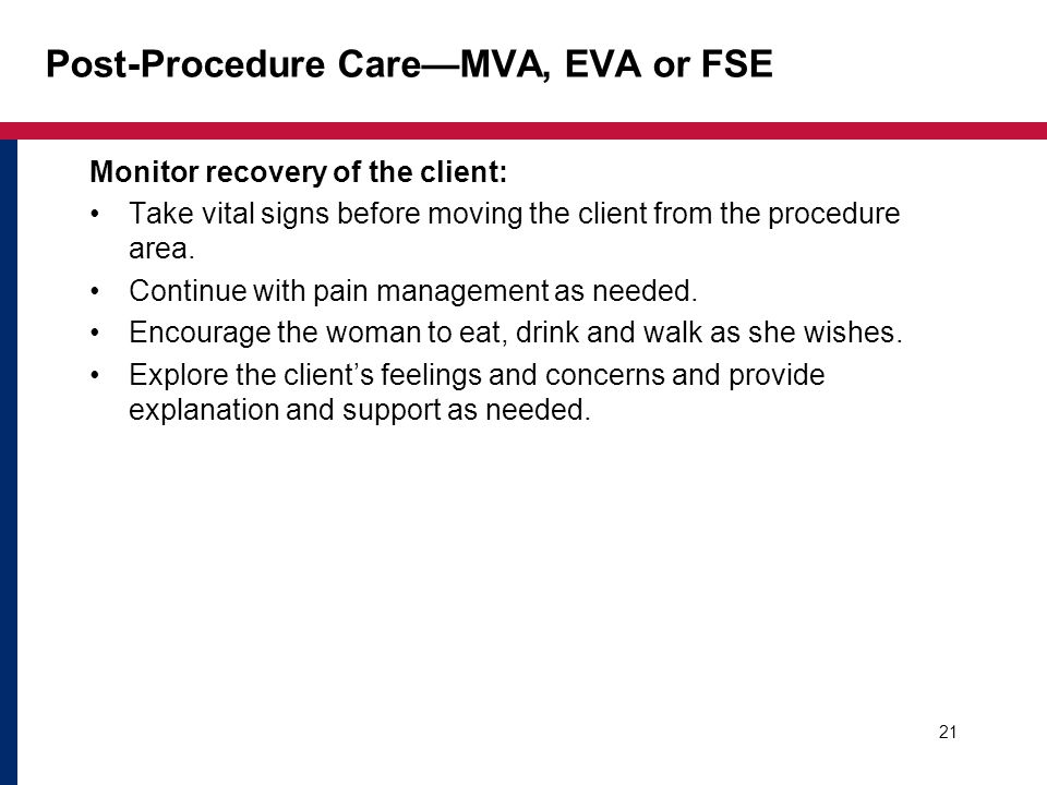 Post-Procedure Care—MVA, EVA or FSE