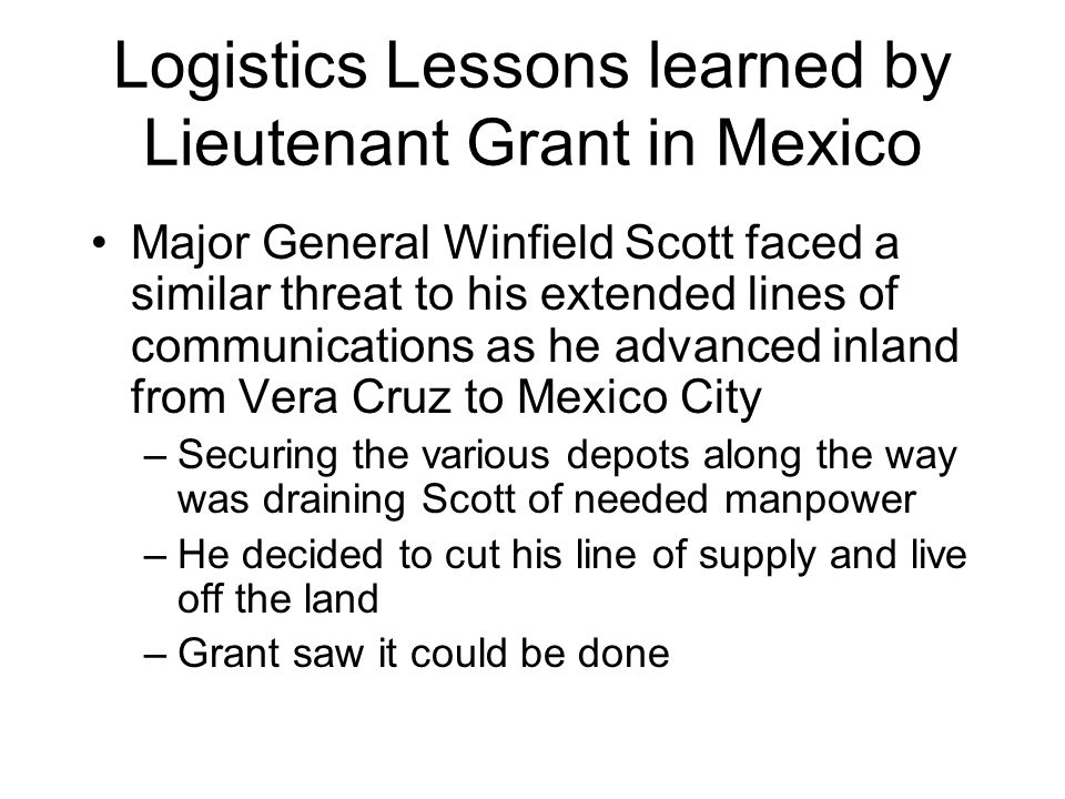 Logistics Lessons learned by Lieutenant Grant in Mexico