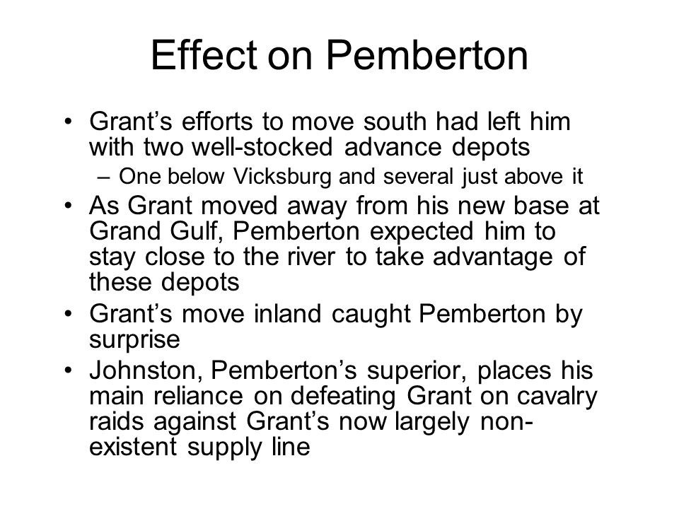 Effect on Pemberton Grant's efforts to move south had left him with two well-stocked advance depots.