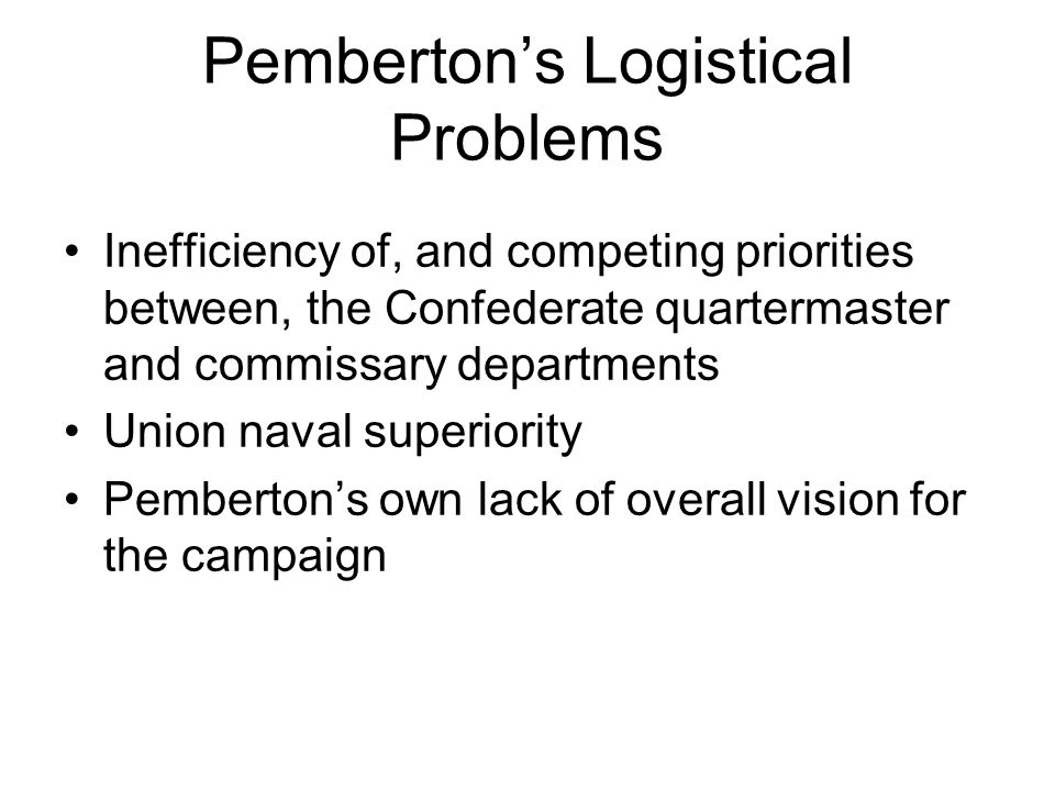 Pemberton's Logistical Problems
