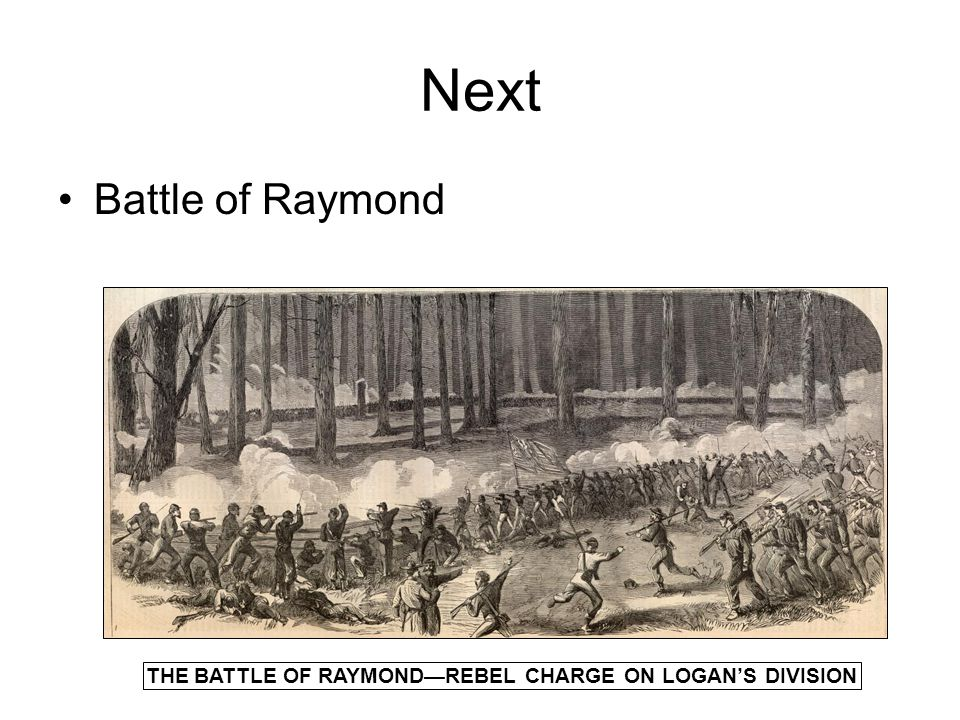 THE BATTLE OF RAYMOND—REBEL CHARGE ON LOGAN'S DIVISION