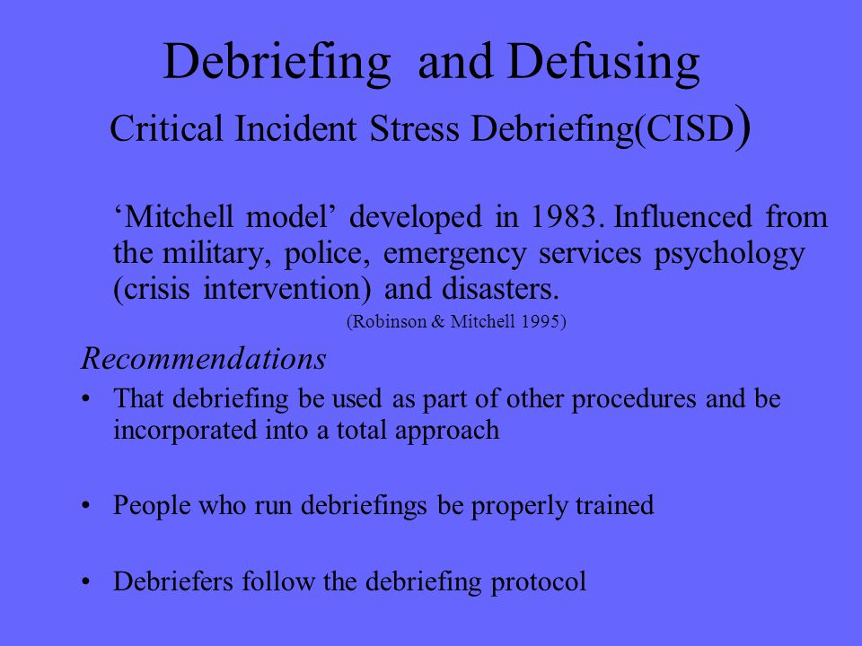 Debriefing and Defusing Critical Incident Stress Debriefing(CISD)