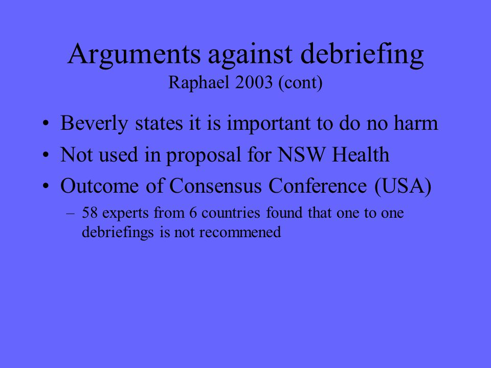 Arguments against debriefing Raphael 2003 (cont)