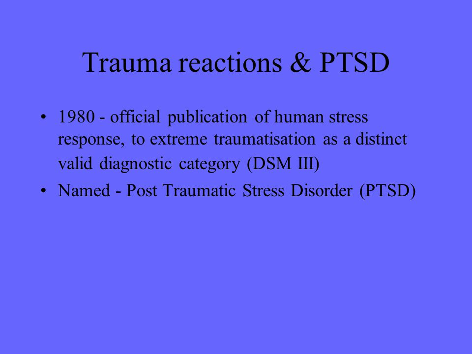 Trauma reactions & PTSD