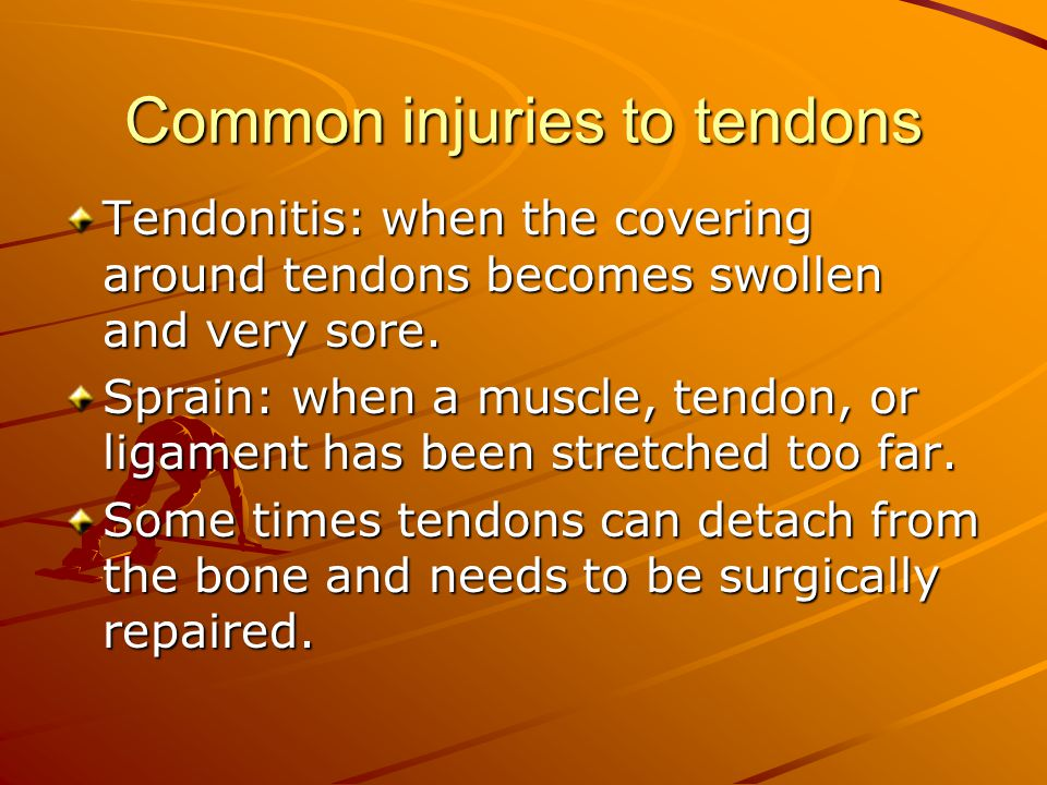 Common injuries to tendons