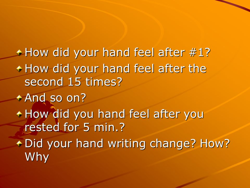 How did your hand feel after #1