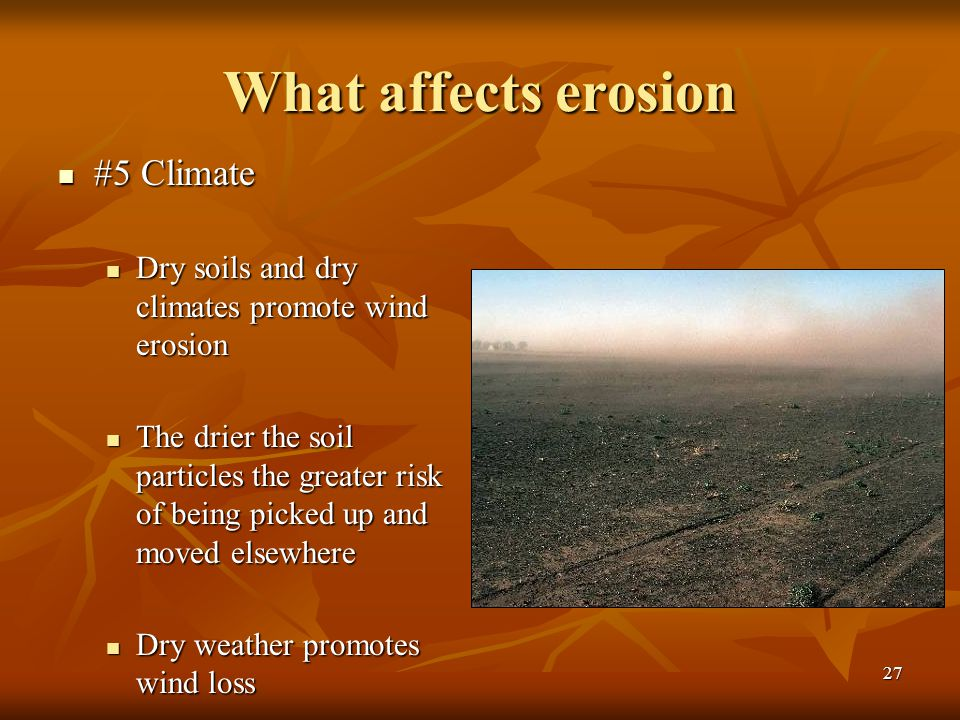 What affects erosion #5 Climate