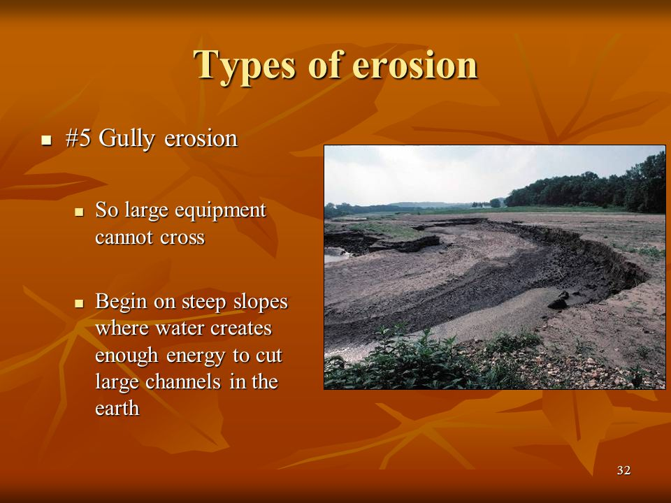 Types of erosion #5 Gully erosion So large equipment cannot cross
