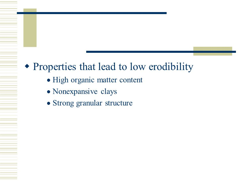 Properties that lead to low erodibility