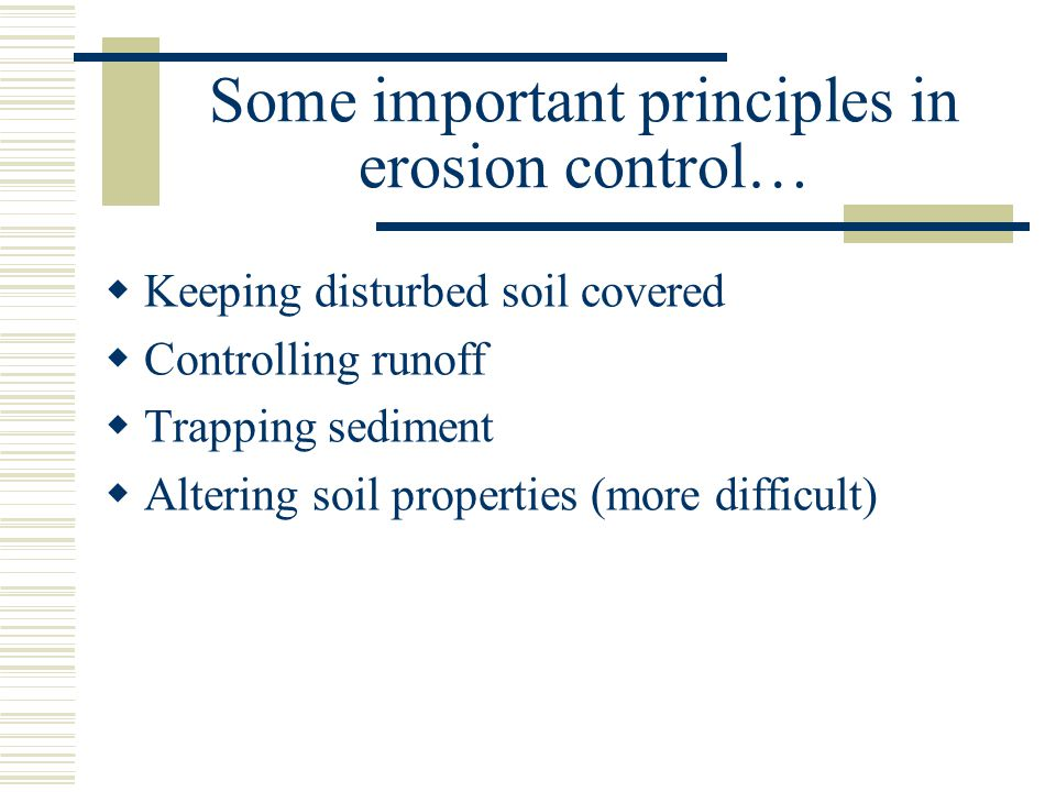 Some important principles in erosion control…