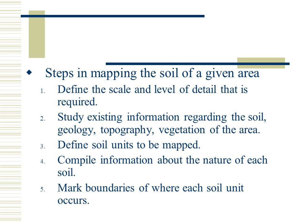 Steps in mapping the soil of a given area