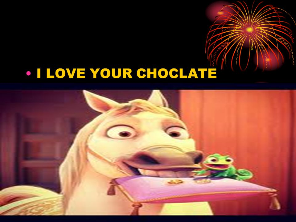 I LOVE YOUR CHOCLATE