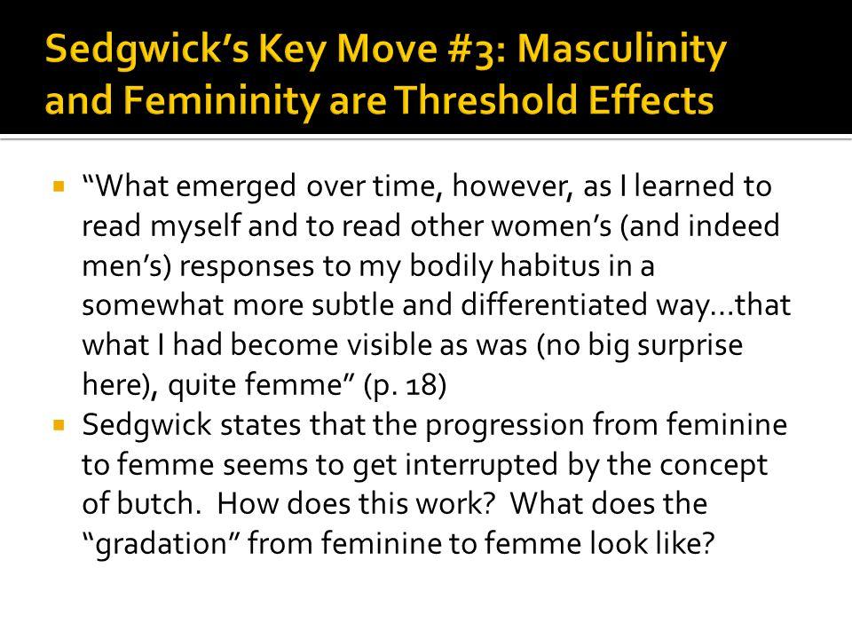 Sedgwick's Key Move #3: Masculinity and Femininity are Threshold Effects