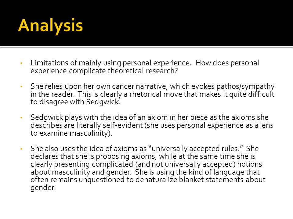 Analysis Limitations of mainly using personal experience. How does personal experience complicate theoretical research