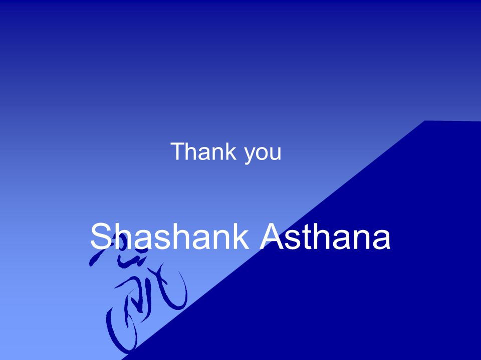 Thank you Shashank Asthana