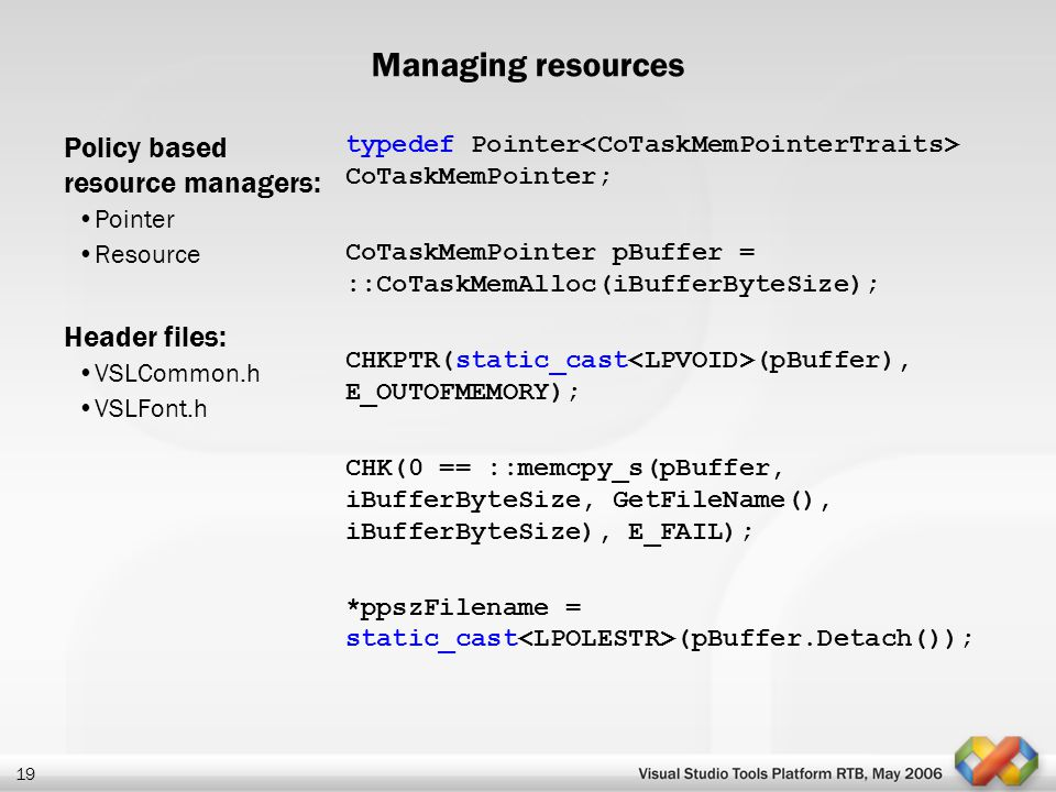 Managing resources Policy based resource managers: Header files: