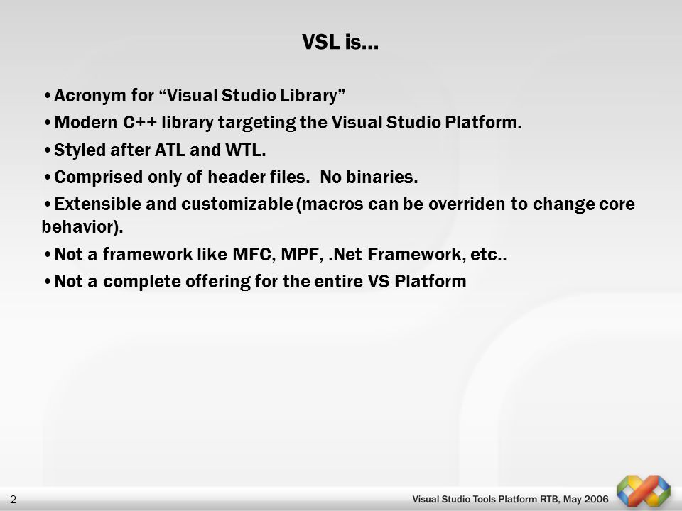 VSL is… Acronym for Visual Studio Library