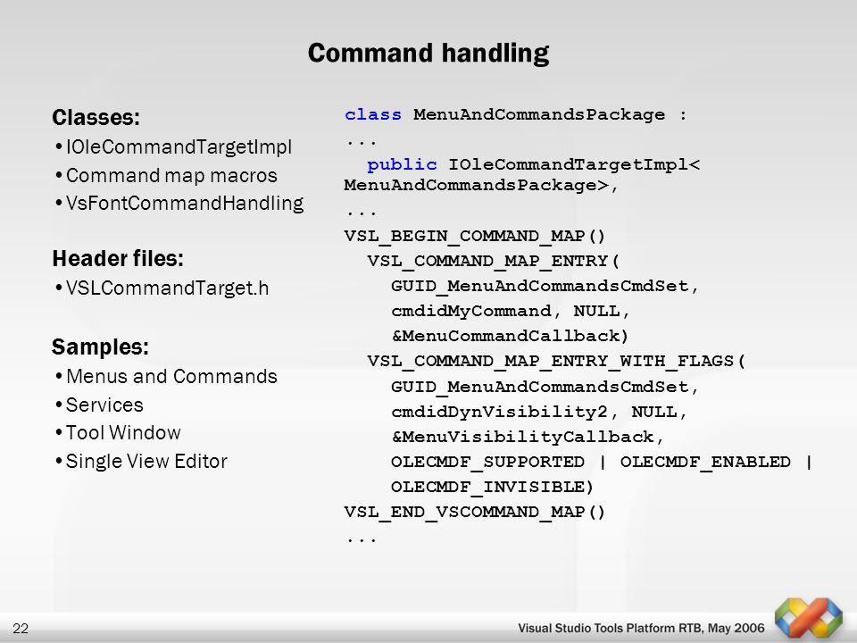 Command handling Classes: Header files: Samples: IOleCommandTargetImpl