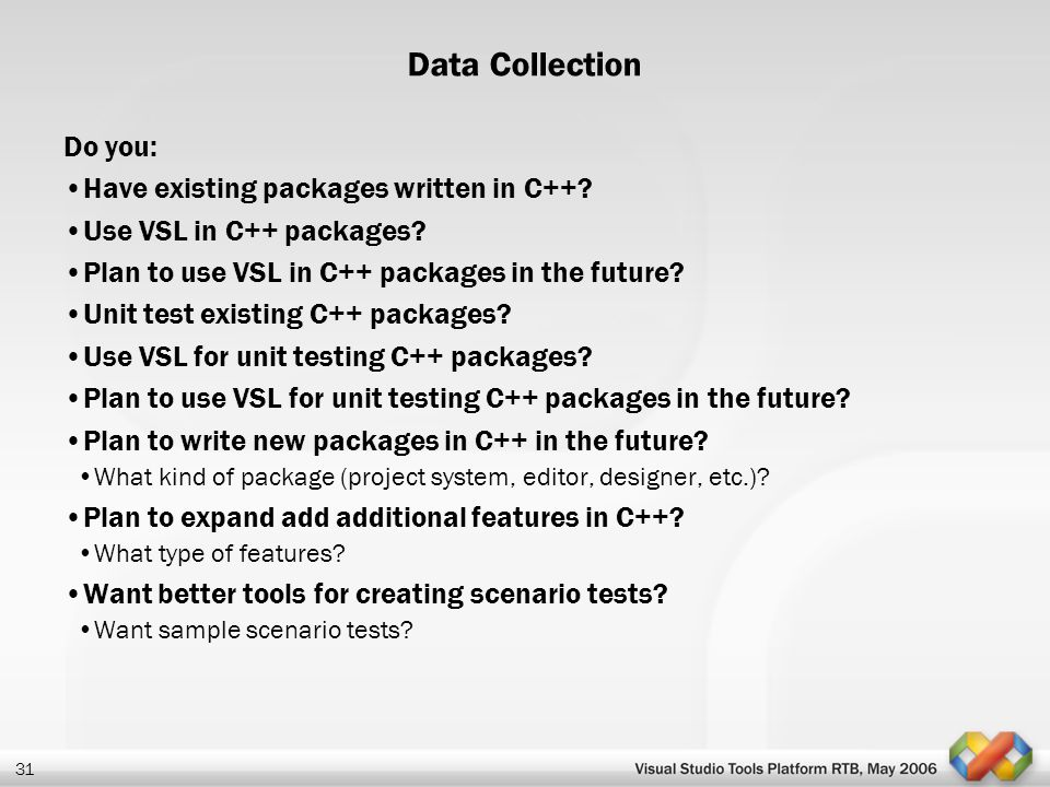 Data Collection Do you: Have existing packages written in C++