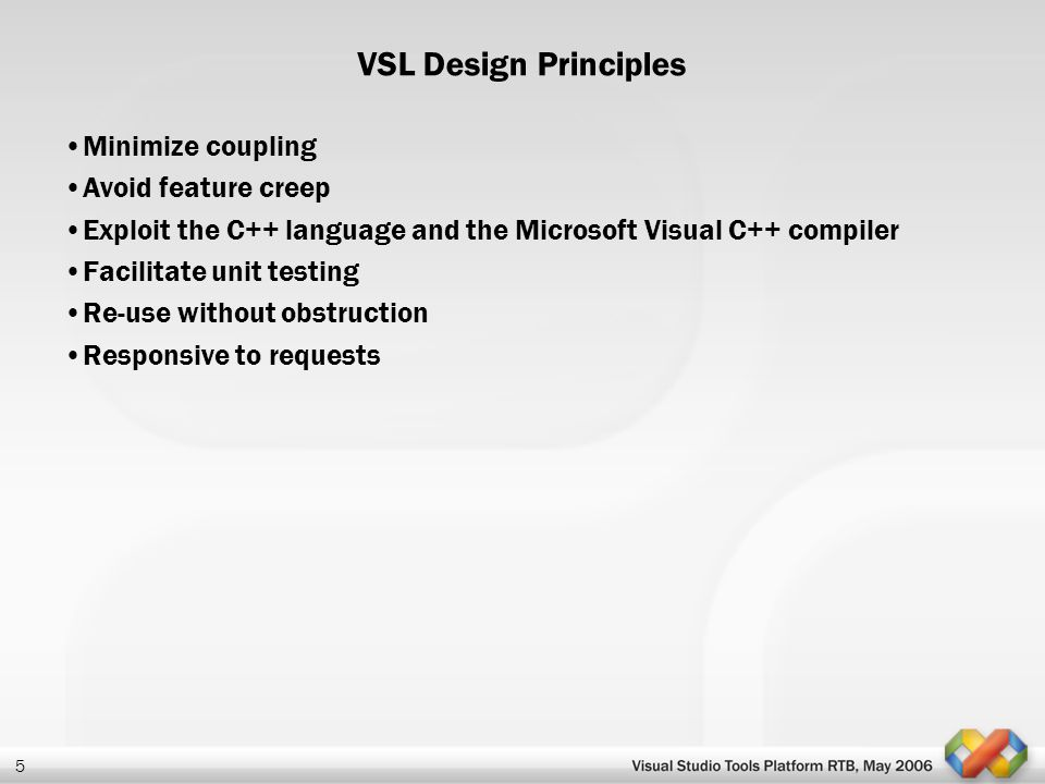 VSL Design Principles Minimize coupling Avoid feature creep