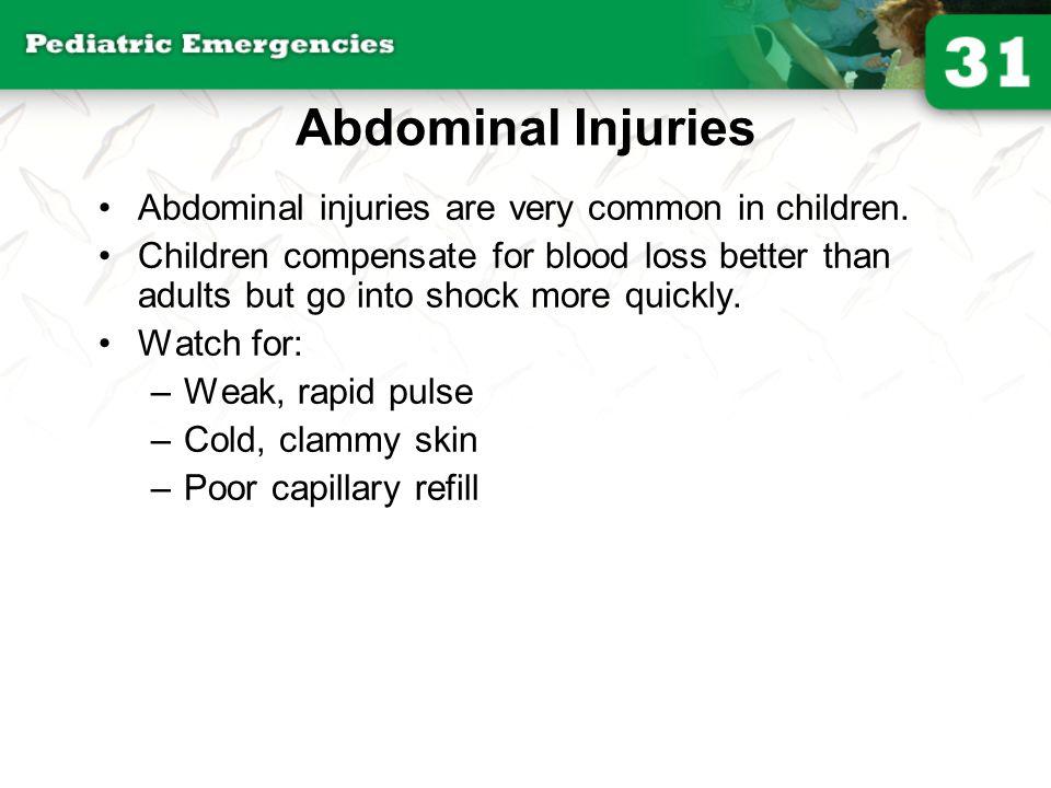 Abdominal Injuries Abdominal injuries are very common in children.
