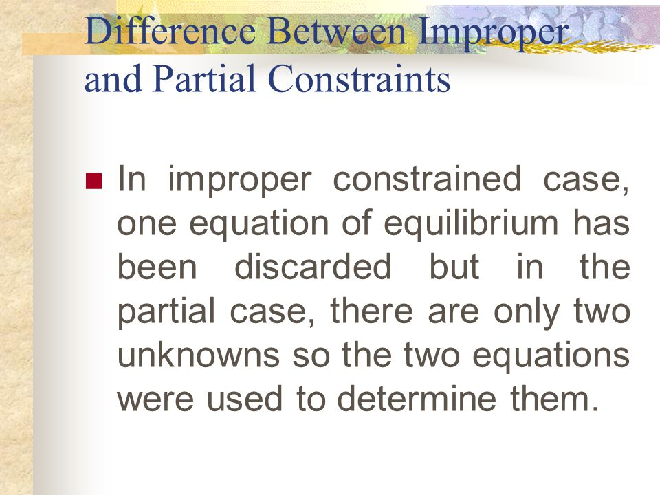 Difference Between Improper and Partial Constraints
