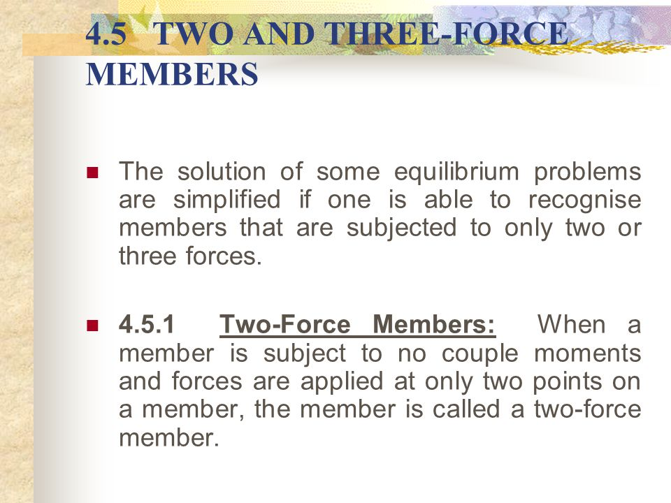 4.5 TWO AND THREE-FORCE MEMBERS