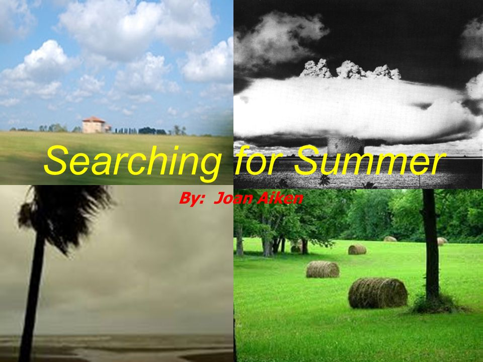 Searching for Summer By: Joan Aiken
