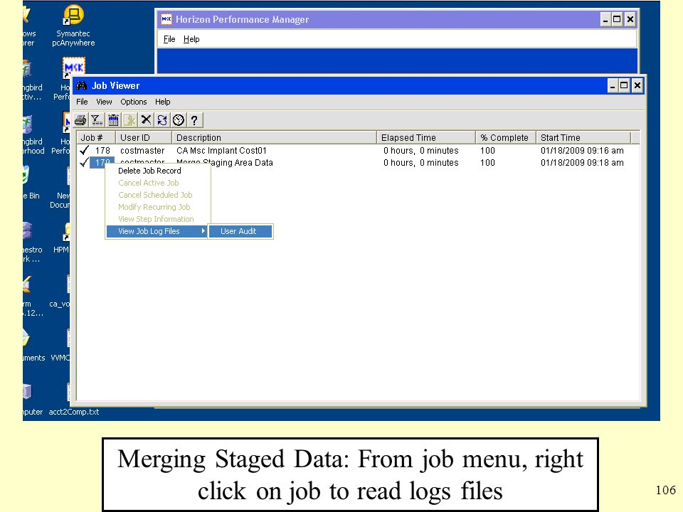 Merging Staged Data: From job menu, right click on job to read logs files