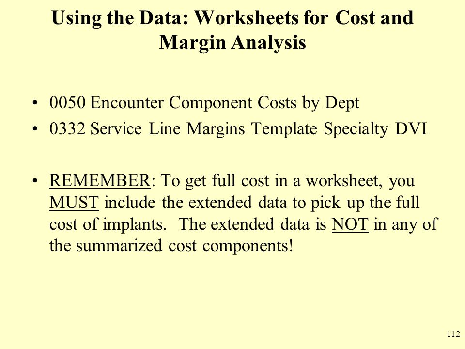 Using the Data: Worksheets for Cost and Margin Analysis