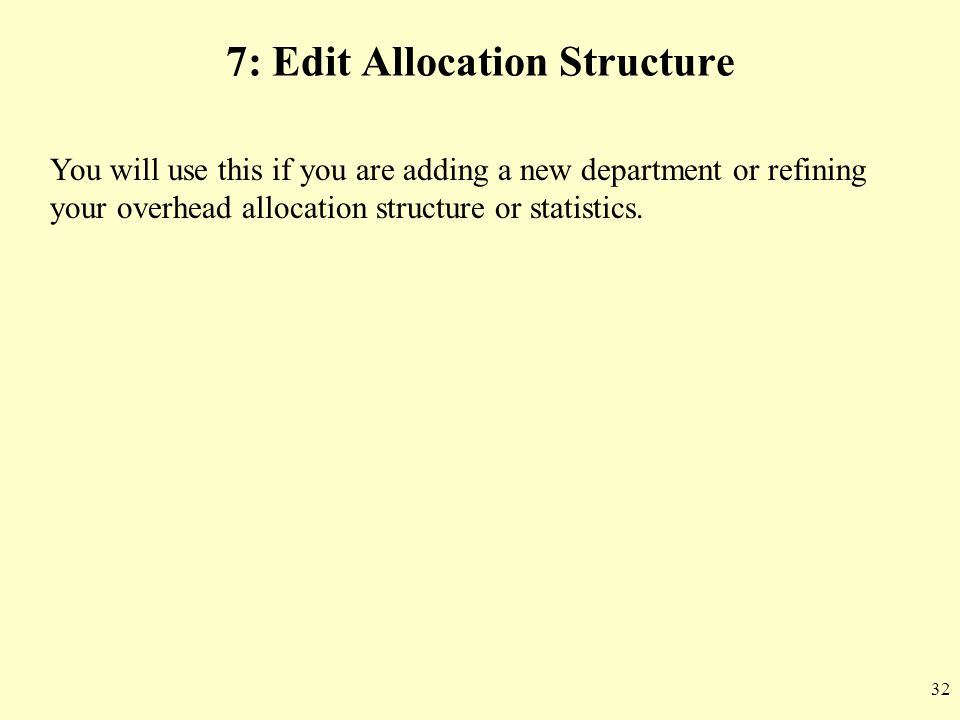 7: Edit Allocation Structure