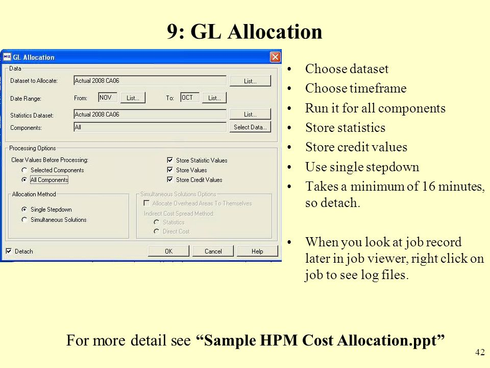 9: GL Allocation For more detail see Sample HPM Cost Allocation.ppt