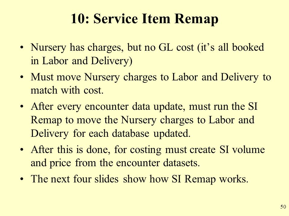 10: Service Item Remap Nursery has charges, but no GL cost (it's all booked in Labor and Delivery)