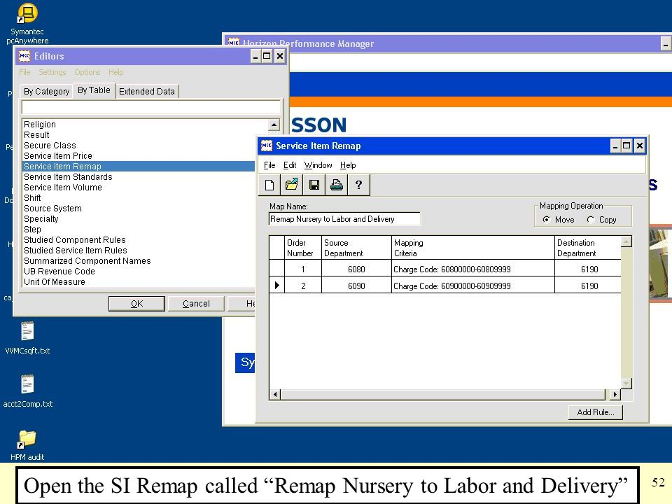 Open the SI Remap called Remap Nursery to Labor and Delivery