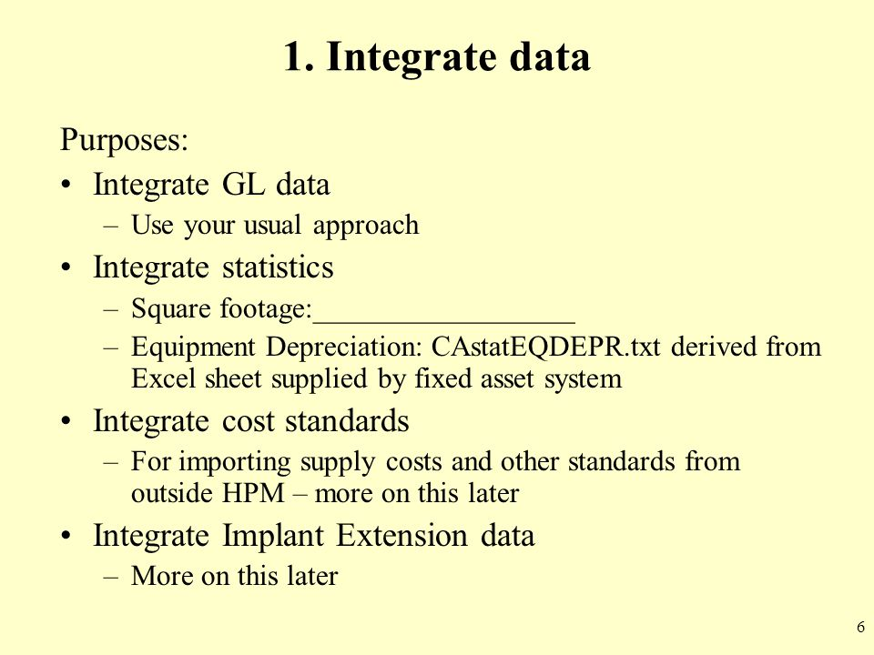 1. Integrate data Purposes: Integrate GL data Integrate statistics