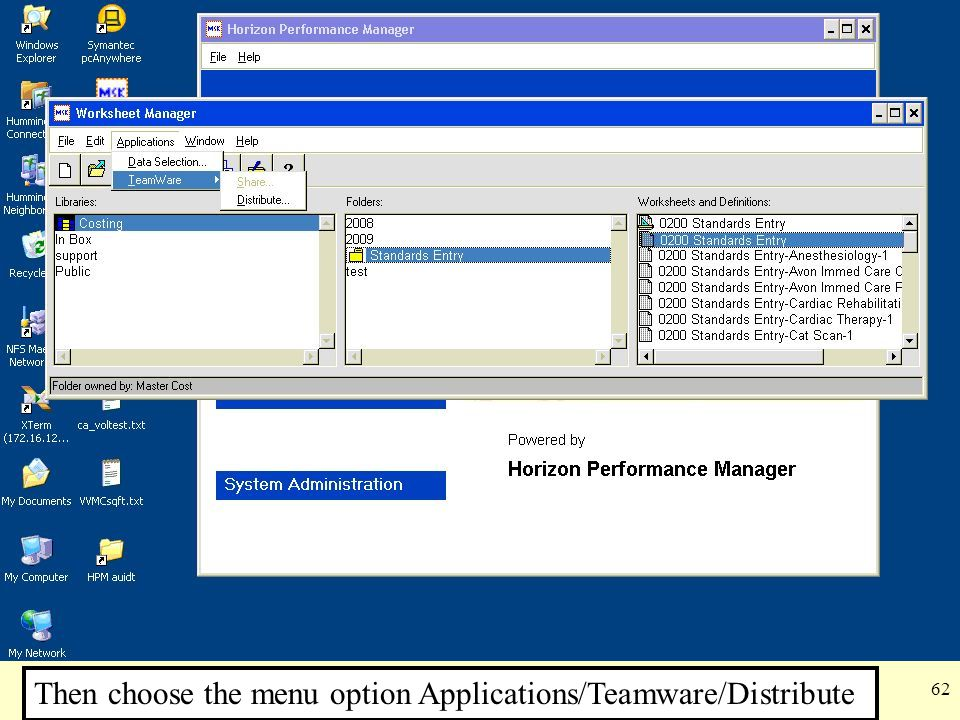 Then choose the menu option Applications/Teamware/Distribute