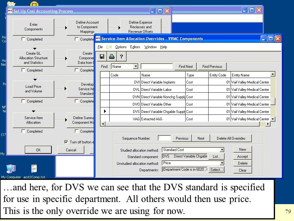 …and here, for DVS we can see that the DVS standard is specified for use in specific department. All others would then use price.